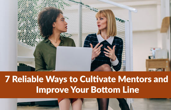 7 Reliable Ways to Cultivate Mentors and Improve Your Bottom Line, Marshall Connects
