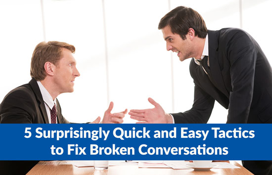 5 Surprisingly Quick and Easy Tactics to Fix Broken Conversations, Marshall Connects