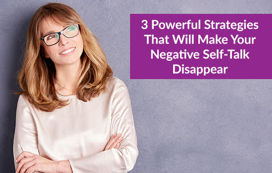 3 Powerful Strategies That Will Make Your Negative Self-Talk Disappear, Marshall Connects