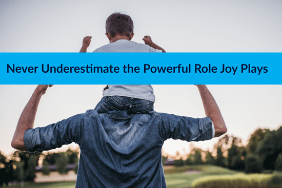 Never Underestimate the Powerful Role Joy Plays, Marshall Connects